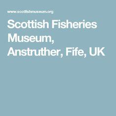Scottish Fisheries Museum, Anstruther, Fife, UK