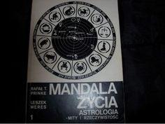 RAFAŁ PRINKE, LESZEK WERES ''MANDALA ŻYCIA'' Astrologia część 1  Mity i rzeczywistość