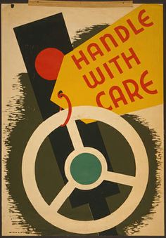 Title: Handle with care | Related Names:    Federal Art Project , sponsor | Date Created/Published: [Missouri] : Missouri W.P.A. Art Project, 1943.