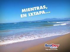 Atrévete a vivir un #BestDay en #Ixtapa  #OjalaEstuvierasAqui