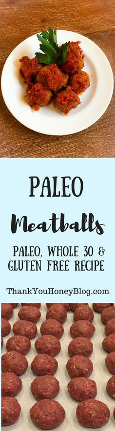 Paleo Meatballs, Paleo, Whole 30, and Gluten Free Recipe. Perfect appetizer or main dish! Click through & PIN IT! Follow Us on Pinterest + Subscribe to ThankYouHoneyBlog(dot)com, Paleo Meatballs, Gluten Free, Paleo, Healthy, Meatballs, Dinner, Appetizer, Whole 30, Main Dish, Supper, Low Fat, Recipe, Tutorial, How to, Meatballs
