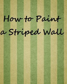 How to Paint a Striped Wall. I need this so I can figure out how to cover that wallpaper in the bathroom!