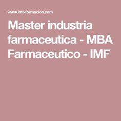 Master industria farmaceutica - MBA Farmaceutico - IMF