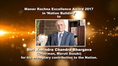Manav Rachna Excellence Awards 2017: National Building Award to Shri Ravindra Chandra Bhargava Shri Ravindra Chandra Bhargava Chairman Maruti Suzuki: Best known as an entrepreneurial scientist and reputed in industry circles as a veteran at planning and strategy Shri Bhargava is above all a great humanist. As the former C.E.O and Current Chairman Maruti Suzuki the largest automobile manufacturers in India he has an illustrious career of exceptional diligence and hard work. Not surprisingly…