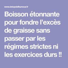 Boisson étonnante pour fondre l'excès de graisse sans passer par les régimes strictes ni les exercices durs !!