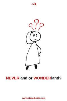 Between #NEVERland and #WONDERland, I choose the second option. #choices #copywriting #stories #storytelling