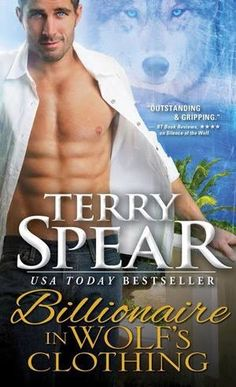 Billionaire in Wolf's Clothing (Billionaire Wolf #1) by Terry Spear - July 2016