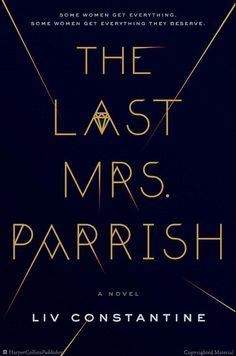 'The Last Mrs. Parrish' Should Be the Very Next Book You Read | HuffPost