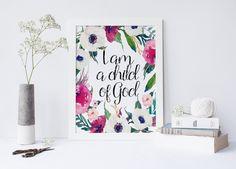 "PRINTABLE Art ""I am a child of God"" Typography Art Print Floral Wreath Art Print Floral Art Print Christian Art Print Scripture Art print von sweetandhoneyprints auf Etsy"