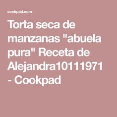 "Torta seca de manzanas ""abuela pura"" Receta de Alejandra10111971 - Cookpad"
