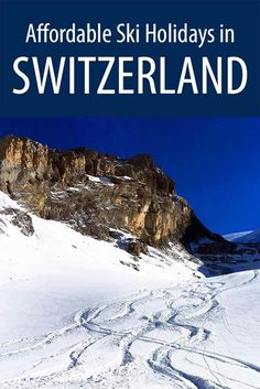 How to find and book an affordable family ski vacation in Switzerland