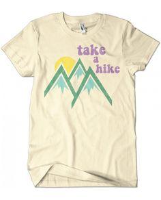 Evoke Apparel - Go Take A Hike Graphic Tee, $25.00 (http://www.evokeapparelcompany.com/go-take-a-hike-graphic-tee/)