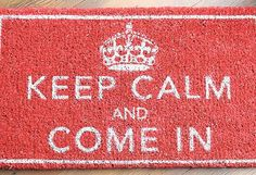 10. Keep Calm And Come In The Keep Calm phenomenon is taken to a whole new - The Independent