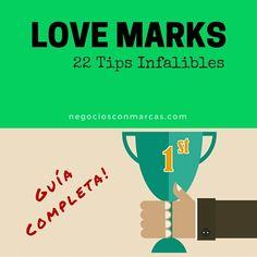Love Marks: GUÍA COMPLETA en 22 Consejos Infalibles. #socialmedia #social #media #negociosconmarcas #brandbusiness #branding #brand #digital #marketing #digitalmarketing #redessociales #guia #tutorial #guide #mexico #merida #yucatan #love #marks