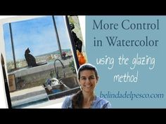 Art Lesson: More Control in Watercolor with Glazing - YouTube