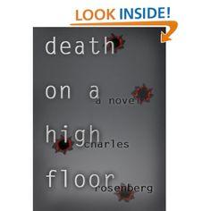 Death On A High Floor: A Legal Thriller: Charles Rosenberg: Amazon.com: Kindle Store