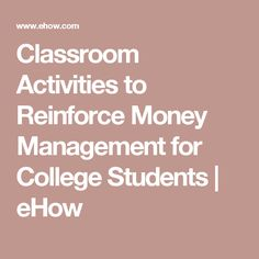 Classroom Activities to Reinforce Money Management for College Students | eHow