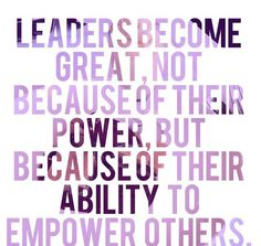 True Leaders Empower Others #Leadership #Empowerment www.DrCarmenApril.com Empowering Quotes