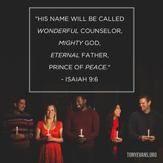 """His name will be called Wonderful Counselor, Might God, Eternal Father, Prince of Peace. Classic Christmas Movies, Isaiah 9 6, Wonderful Counselor, Tony Evans, Prince Of Peace, Jesus Lives, Christian Inspiration, Words Of Encouragement, Word Of God"