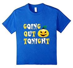 Going Out Tonight Trick Or Treating Candy Pumpkin Cute Shirt - Buy it here: http://amzn.to/2fcNnlY #halloween #halloweenshirt #halloweentshirt #Halloweenfestival #holiday