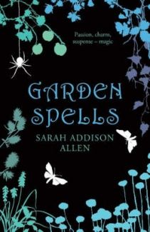 GOOD - Okay, but wouldn't read it again. Garden Spells By Sarah Addison Allen