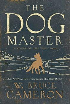 The Dog Master: A Novel of the First Dog by W. Bruce Cameron http://www.amazon.com/dp/0765374633/ref=cm_sw_r_pi_dp_xqxjvb0JY4N6R