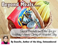 Beyond Meals: Snack Baskets and Other Tips for Helping Friends During a Hospital Stay  #TakeThemAMeal.com