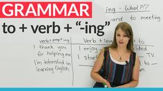 """Engligh Grammar: How to use """"to"""" before an """"-ing"""" verb"""