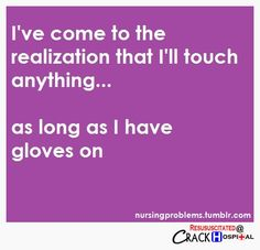 I've come to the realization that I'll touch anything. As long as I have gloves on. Ive actually said this aloud to people.
