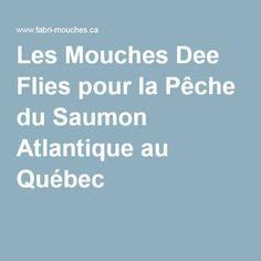 Les Mouches Dee Flies pour la Pêche du Saumon Atlantique au Québec