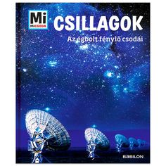 Mi MICSODA: Csillagok - Az égbolt fénylő csodái