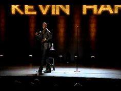 Kevin Hart- my mom told me to tell you. Hahahaha.