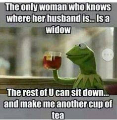 """(Not that I find someone's death funny). It also made me think """"How well does one really know another? Any thoughts on this? Funny Kermit Memes, Really Funny Memes, Funny Relatable Memes, The Funny, Funny Quotes, Funny Stuff, Gym Stuff, Funny Posts, Funny Things"""