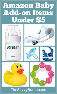 If you need to bump up your Amazon order to $35 in order to qualify for free shipping or are simply looking for inexpensive baby items, here is a list of add-on items under $5.