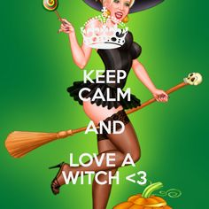 KEEP CALM AND LOVE A WITCH <3