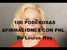 Cien Poderosas Afirmaciones De Prosperidad Con PNL De Louise Hay - Neuro Riqueza - YouTube