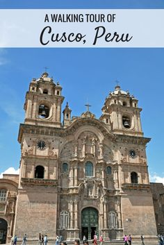 A walking tour of Cusco, Peru is a great way to see this historic South American city
