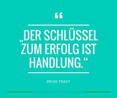 """""""Der Schlüssel zum Erfolg ist Handlung.""""  Brian Tracy  #erfolg #zitaten #ziele #tun"""