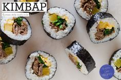 Kimbap. Korean style sushi, or Kimbap, makes an amazing snack or lunch. Get your sushi on!