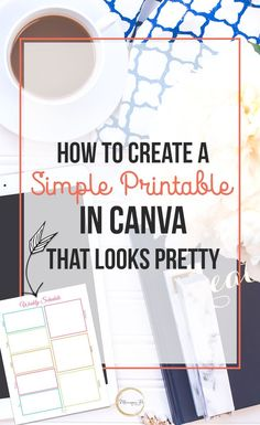 How to Create a Printable in Canva That Looks Pretty Web Design, Graphic Design Tips, Digital Marketing Strategy, Content Marketing, Planners, How To Start A Blog, How To Make Money, Business Tips, Etsy Business