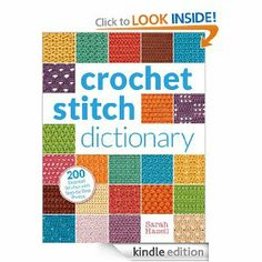 Crochet Stitches Visual Encyclopedia Free Ebook : Amazon.com: Crochet Stitch Dictionary: 200 Essential Stitches with ...