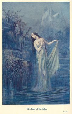 """lady of the lake  Speed, Lancelot (1860-1931), """"The Lady of the Lake"""" from: The Legends of King Arthur and His Knights  . 9th edition. Ed. Sir James Knowles, K. C. V. O. London; New York: Frederick Warne and Co., 1912"""