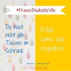 """Frases hechas""""en alemán #Deutsch #german #aleman > Du hast nicht alle Tassen…"""
