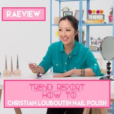 Trend Report: How To Christian Louboutin Nails Ft. RAEview
