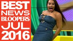 BEST FUNNY NEWS BLOOPERS JULY 2016   News Blooper Compilation   News BE ...