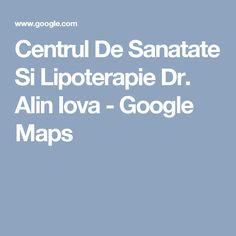 Centrul De Sanatate Si Lipoterapie Dr. Alin Iova - Google Maps