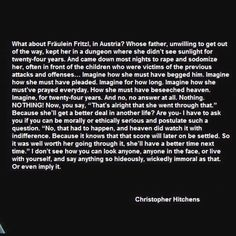 """Maybe my favorite Christopher Hitchens moment.  It is because of the insanity like this that Christians made up their """"god's plan"""" story.  Anything to assuage their doubts, which point to the truth that there is no god."""