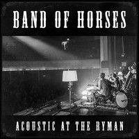 Acoustic at the Ryman (Live) by Band Of Horses on SoundCloud