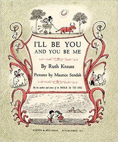 I'll Be You and You Be Me: Ruth Krauss, Maurice Sendak: 9780060284596: Amazon.com: Books