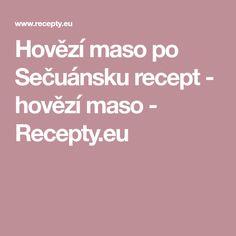 Hovězí maso po Sečuánsku recept - hovězí maso - Recepty.eu